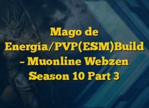 Mago de Energía/PVP(ESM)Build – Muonline Webzen Season 10 Part 3