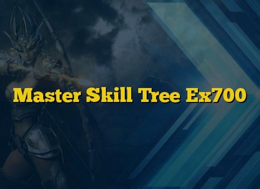 Master Skill Tree Ex700