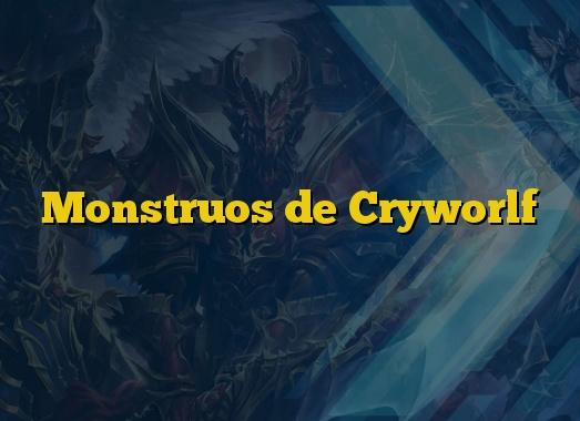 Monstruos de Cryworlf