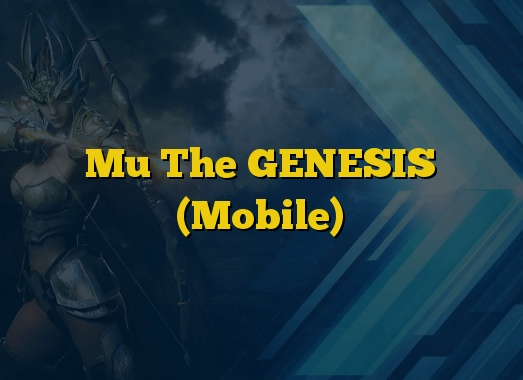 Mu The GENESIS (Mobile)