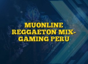 MUONLINE REGGAETON MIX- GAMING PERU