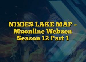 NIXIES LAKE MAP – Muonline Webzen Season 12 Part 1