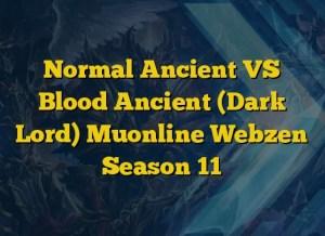 Normal Ancient VS Blood Ancient (Dark Lord) Muonline Webzen Season 11