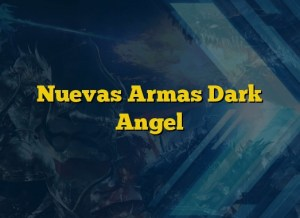 Nuevas Armas Dark Angel