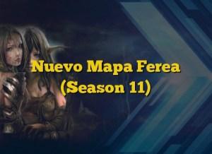 Nuevo Mapa Ferea (Season 11)