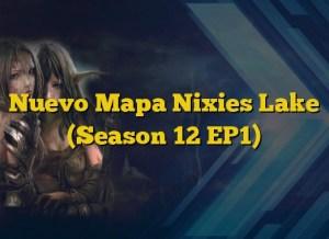 Nuevo Mapa Nixies Lake (Season 12 EP1)