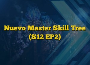 Nuevo Master Skill Tree (S12 EP2)
