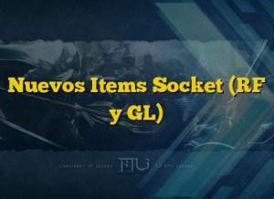 Nuevos Items Socket (RF y GL)