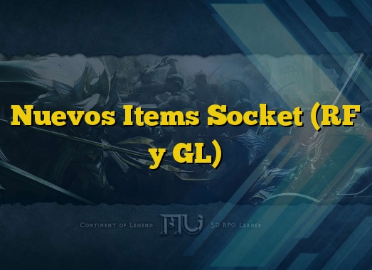 Nuevos Items Socket (RF y GL)