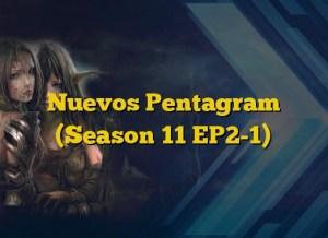 Nuevos Pentagram (Season 11 EP2-1)