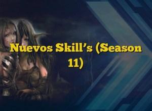 Nuevos Skill's (Season 11)