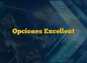 Opciones Excellent