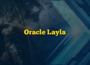 Oracle Layla