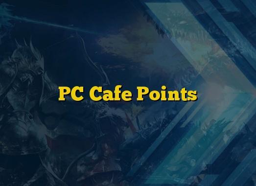 PC Cafe Points