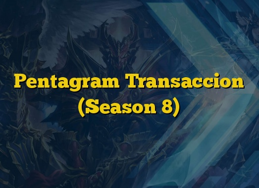 Pentagram Transaccion (Season 8)