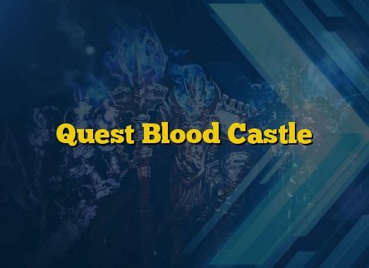 Quest Blood Castle