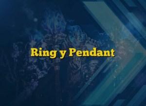 Ring y Pendant