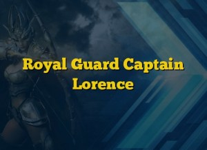 Royal Guard Captain Lorence