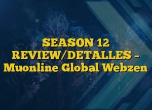 SEASON 12 REVIEW/DETALLES – Muonline Global Webzen