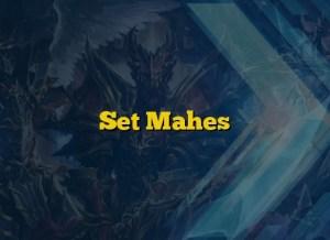 Set Mahes