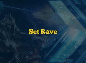 Set Rave