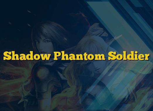Shadow Phantom Soldier
