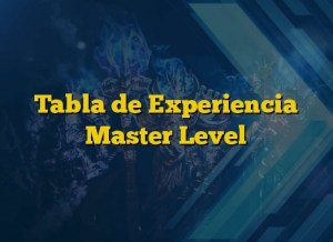 Tabla de Experiencia Master Level