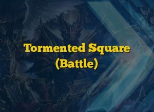 Tormented Square (Battle)
