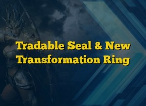 Tradable Seal & New Transformation Ring