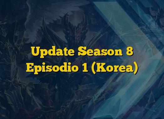 Update Season 8 Episodio 1 (Korea)