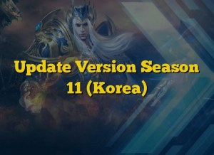 Update Version Season 11 (Korea)