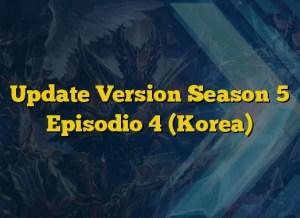 Update Version Season 5 Episodio 4 (Korea)