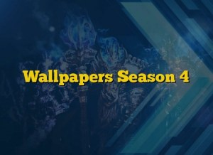 Wallpapers Season 4