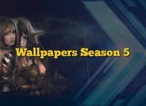 Wallpapers Season 5