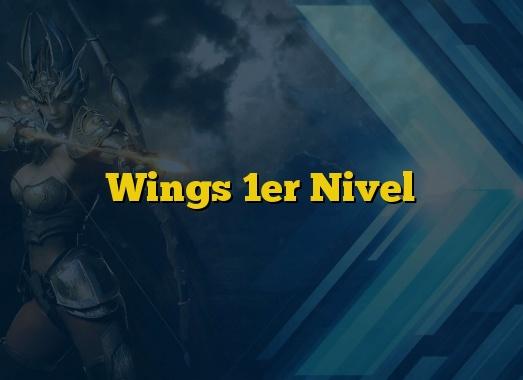 Wings 1er Nivel