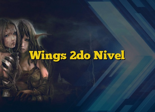 Wings 2do Nivel