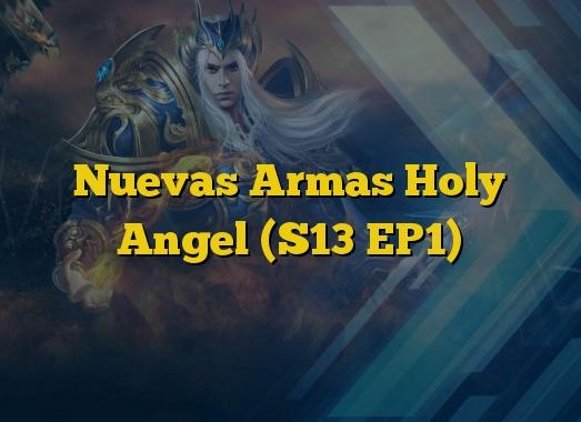 Nuevas Armas Holy Angel (S13 EP1)