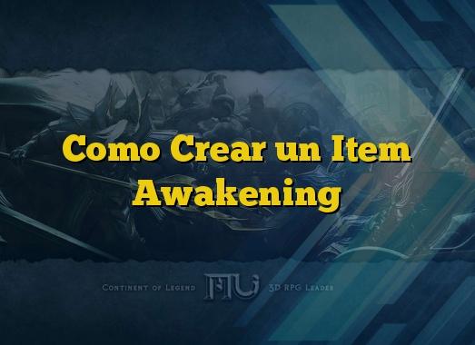 Como Crear un Item Awakening