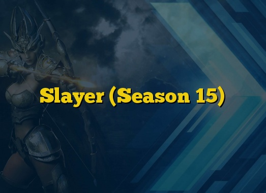Slayer (Season 15)