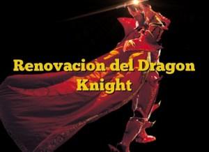 Renovacion del Dragon Knight