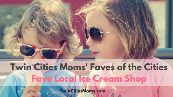Twin Cities Moms Faves of the Cities Favorite Twin Cities Ice Cream Shop