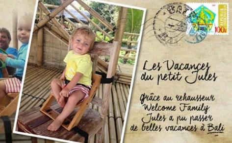 Les vacances de Jules sur le rehausseur Welcome Family