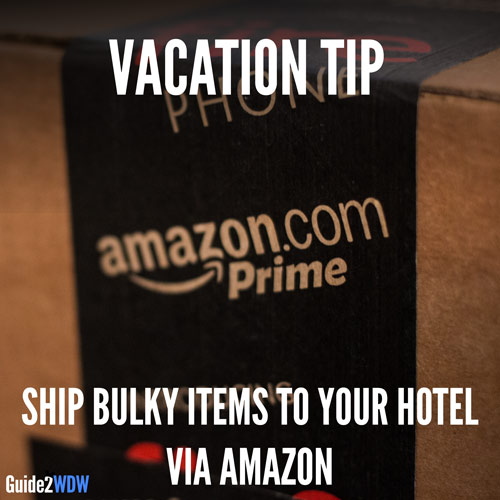 Vacation Tip: Use Amazon to ship bulky items like water bottles or snacks to your hotel room.