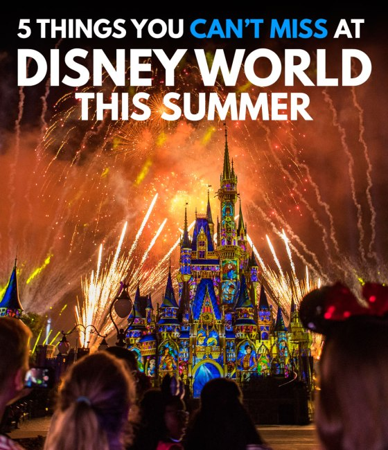 5 Things you can't miss at Disney World this summer