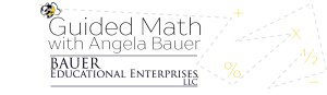 Guided Math with Angela Bauer