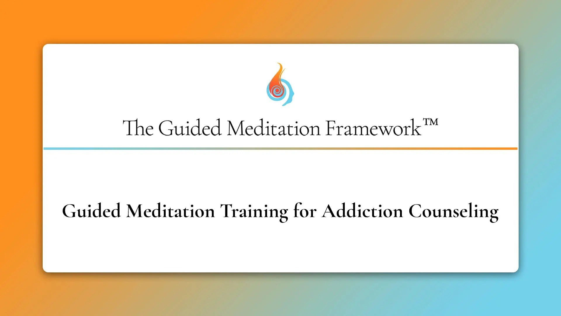 The Guided Meditation Framework for addiction counseling