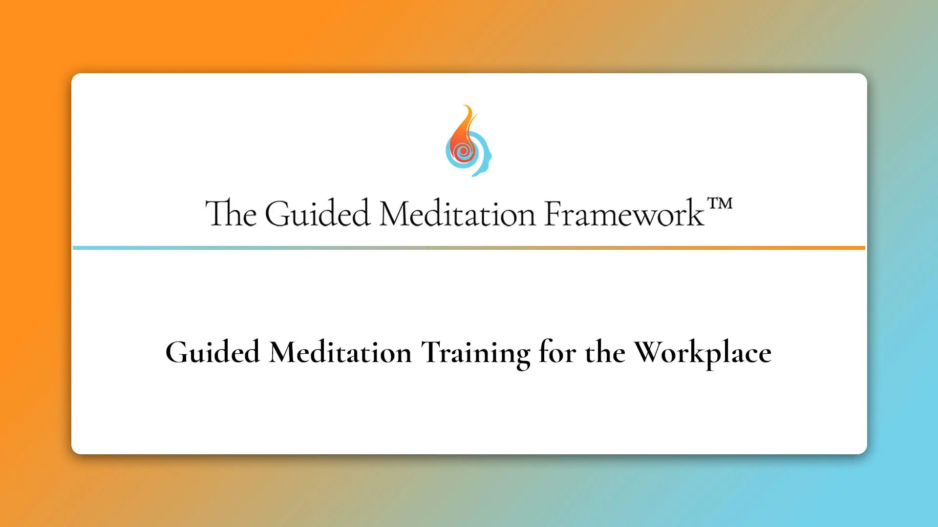 The Guided Meditation Framework for the workplace