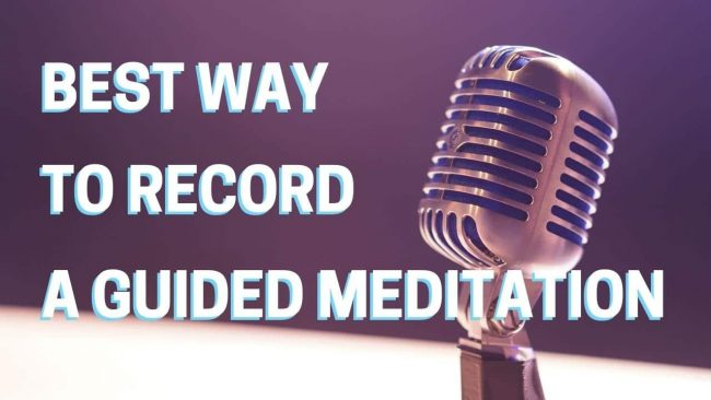 Best way to record a guided meditation blog title image