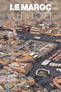Le Maroc Vu Du Ciel : maroc, Maroc, Documentary, Watch, Online