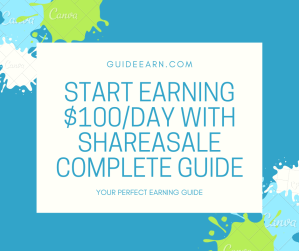 Start Earning $100 Day With ShareASale Complete Guide